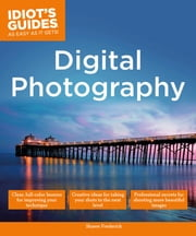 Digital Photography - Expert Secrets for Shooting More Professional Images ebook by Shawn Frederick