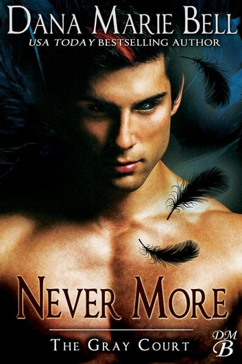 Never More - The Gray Court, #6 ebook by Dana Marie Bell