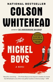 The Nickel Boys (Winner 2020 Pulitzer Prize for Fiction) - A Novel eBook by Colson Whitehead