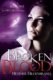Broken Blood ebook by Heather Hildenbrand