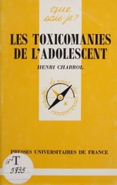 Les Toxicomanies de l'adolescent ebook by Henri Chabrol