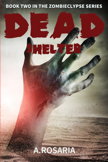 Dead Shelter ebook by A.Rosaria