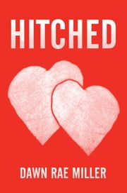 HITCHED ebook by Dawn Rae Miller