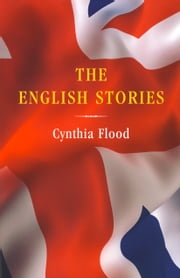 The English Stories ebook by Cynthia Flood