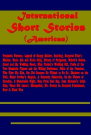 International Short Stories ebook by Nathaniel Hawthorne,Washington Irving,Edgar Allan Poe,J. Fenimore Cooper,Bret Harte,H. W. Longfellow,F. R. Stockton,O. Henry,John Kendrick Bangs,George Ade,Mary E. Wilkins Freeman,Joel Chandler Harris,F. Hopkinson Smith,F. Marion Crawford,Anna Katharine Green,Alfred Henry Lewis,Charles G. D. Roberts,W. Gilmore Simms,Bayard Taylor,F. P. Dunne,Donald G. Mitchell