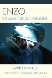 Enzo - The Adventure of a Friendship ebook by Emilio Bonicelli,Lodovico Balducci