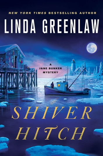 Shiver Hitch - A Jane Bunker Mystery ebook by Linda Greenlaw