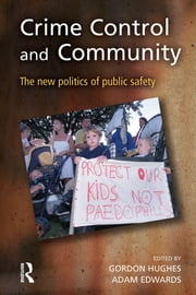 Crime Control and Community ebook by Gordon Hughes,Adam Edwards