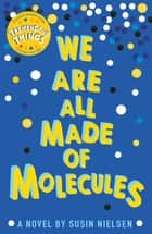 We Are All Made of Molecules ebook by