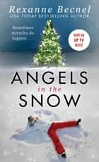 Angels in the Snow ebook by Rexanne Becnel