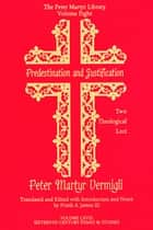 Predestination and Justification ebook by Frank James,III