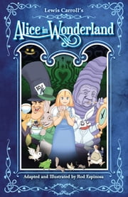 Alice in Wonderland ebook by Rod Espinosa