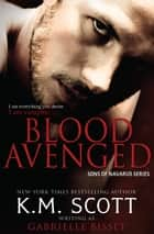 Blood Avenged (Sons of Navarus #1) ebook by Gabrielle Bisset, K.M. Scott