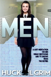 MEN ebook by Huck Pilgrim