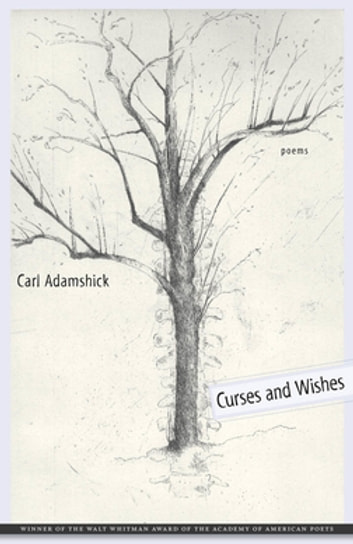 Curses and Wishes - Poems ebook by Carl Adamshick