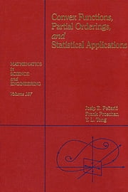 Convex Functions, Partial Orderings, and Statistical Applications ebook by Josip E. Peajcariaac,Y. L. Tong