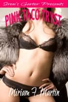 Pink Taco Tryst ebook by Miriam F. Martin