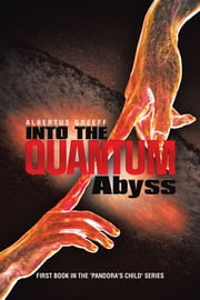 Into the Quantum Abyss ebook by Albertus Greeff
