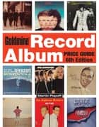 Goldmine Record Album Price Guide ebook by Martin Popoff
