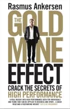 The Gold Mine Effect ebook by Rasmus Ankersen