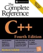 C++: The Complete Reference, 4th Edition ebook by Herbert Schildt