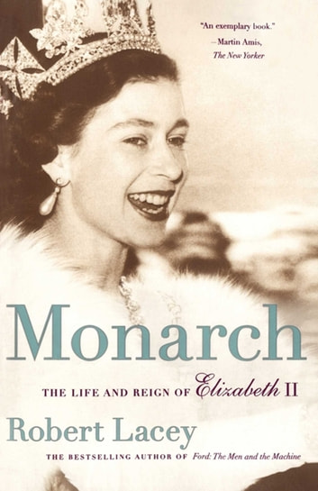 Monarch ebook by robert lacey 9781439108390 rakuten kobo monarch the life and reign of elizabeth ii ebook by robert lacey fandeluxe Epub
