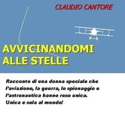 Avvicinandomi alle stelle ebook by Claudio Cantore