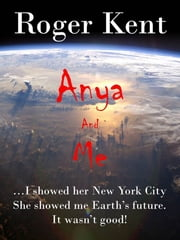 Anya and Me ebook by Roger Kent