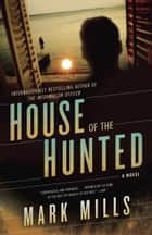 House of the Hunted ebook by Mark Mills