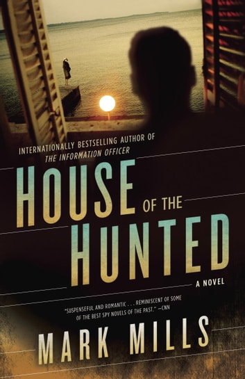 House of the Hunted - A Novel ebook by Mark Mills
