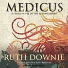 Medicus - A Novel audiobook by Ruth Downie