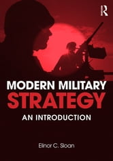 Modern Military Strategy - An Introduction ebook by Elinor C. Sloan