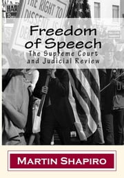 Freedom of Speech: The Supreme Court and Judicial Review ebook by Martin Shapiro