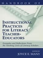 Handbook of Instructional Practices for Literacy Teacher-educators ebook by Joyce E. Many