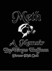 Meth A Memoir ebook by Wayne Huffman