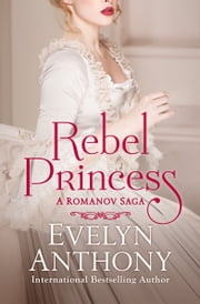 Rebel Princess ebook by Evelyn Anthony