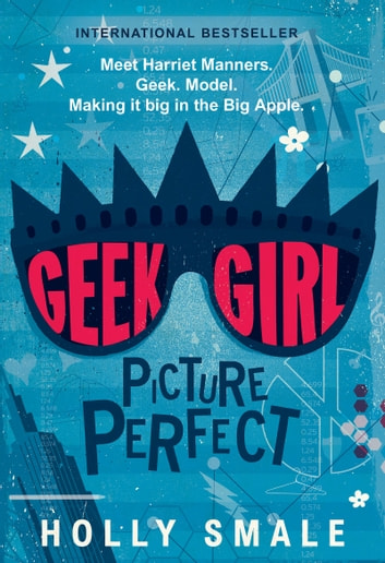Geek Girl: Picture Perfect ebook by Holly Smale
