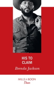 His To Claim (Mills & Boon Desire) (The Westmoreland Legacy, Book 4) ebook by Brenda Jackson