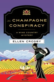 The Champagne Conspiracy - A Wine Country Mystery ebook by Ellen Crosby