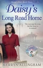 Daisy's Long Road Home ebook by Merryn Allingham
