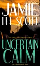 Uncertain Calm ebook by Jamie Lee Scott