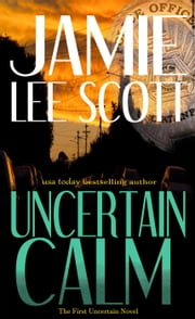Uncertain Calm - Uncertain Mystery Series, #1 ebook by Kobo.Web.Store.Products.Fields.ContributorFieldViewModel