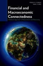 Financial and Macroeconomic Connectedness - A Network Approach to Measurement and Monitoring ebook by Francis X. Diebold, Kamil Yilmaz
