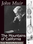 The Mountains Of California (Mobi Classics) ebook by John Muir