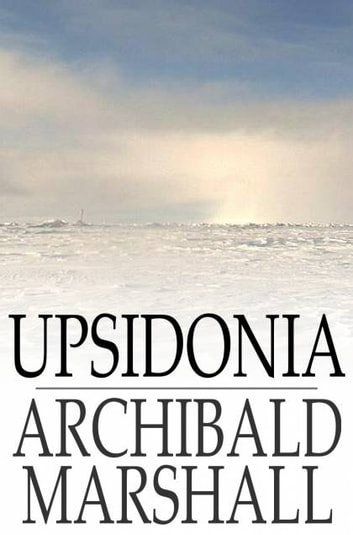 Upsidonia ebook by Archibald Marshall