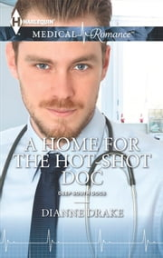 A Home for the Hot-Shot Doc ebook by Dianne Drake