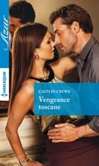Vengeance toscane ebook by Caitlin Crews