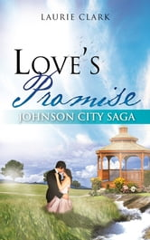 Love's Promise - Johnson City Saga ebook by Laurie Clark