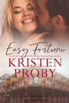 Easy Fortune - A Boudreaux Novella ebook by Kristen Proby