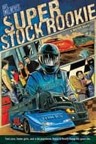 Super Stock Rookie - A Motor Novel ebook by Will Weaver